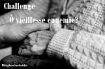 challenge o vieillesse ennemie