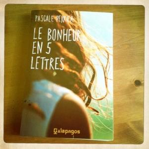 Le Bonheur En 5 Lettres Pascale Perrier