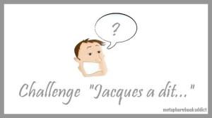 challenge jacques a dit
