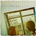 Pennac Kamo et moi